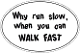 Run Slow Walk Fast Oval Sticker